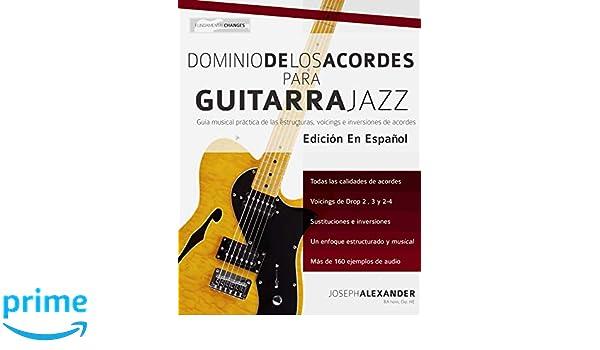 Dominio de los acordes para guitarra jazz: Guía musical práctica de las estructuras, voicings e inversiones de acordes (Spanish Edition): Mr Joseph ...