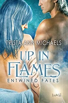 Up in Flames (Entwined Fates Book 9) by [Michaels, Trista Ann]