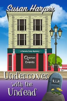 Undercover with the Undead (Senoia Cozy Mystery Book 7) by [Harper, Susan]