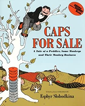 Caps for Sale: A Tale of a Peddler, Some Monkeys and Their Monkey Business 0694700045 Book Cover