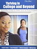 Thriving in College and Beyond : Research-Based Strategies for Academic Success and Personal Development, Cuseo, Joe B. and Thompson, Aaron, 1465210741