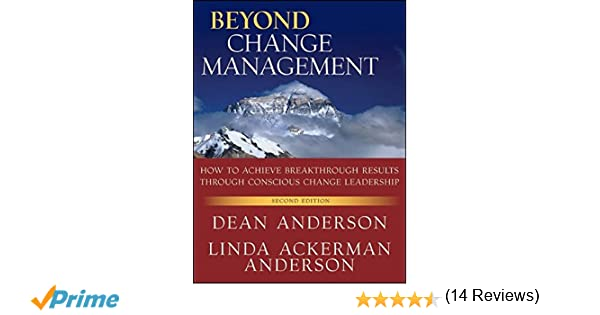 Beyond Change Management: How to Achieve Breakthrough Results ...
