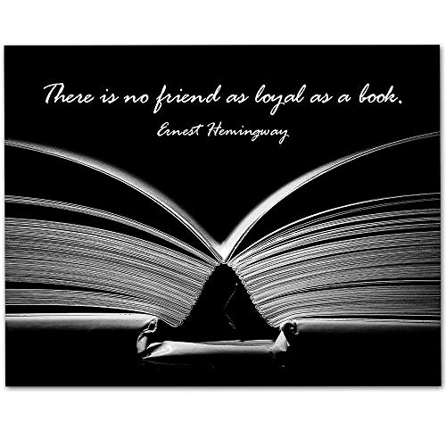 There is No Friend As Loyal As a Book – 11×14 Unframed Art Print – Great Gift for Book Lovers, Libraries and Librarians