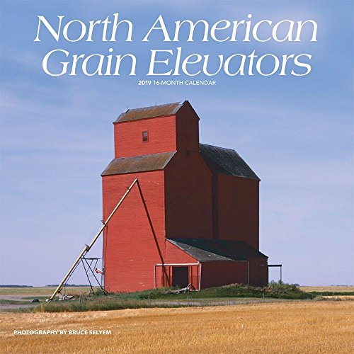 2019 North American Grain Elevators Wall Calendar, Scenic America by ()