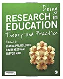 Doing Research in Education: Theory and Practice
