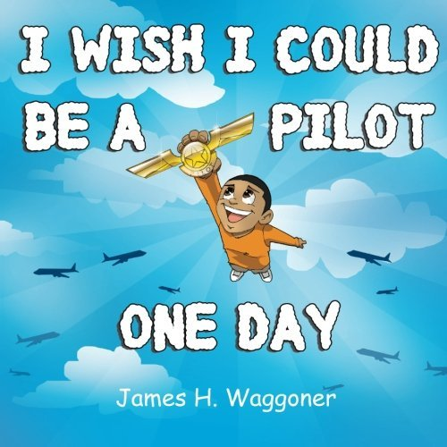 Download I Wish I Could Be A Pilot One Day ebook