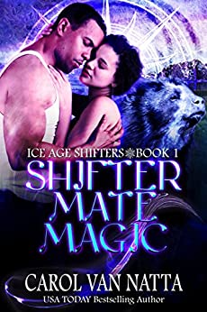 Shifter Mate Magic: Ice Age Shifters Book 1 by [Van Natta, Carol]