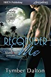 Reconsider Me [Suncoast Society] (Siren Publishing Sensations)