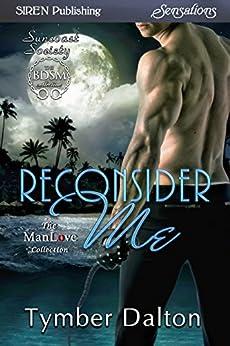 Reconsider Me [Suncoast Society] (Siren Publishing Sensations) by [Dalton, Tymber]