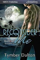 Reconsider Me [Suncoast Society] (Siren Publishing Sensations)