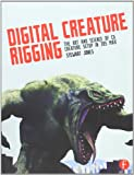 Digital Creature Rigging : The Art and Science of CG Creature Setup in 3ds Max, Jones, Stewart, 0240823796