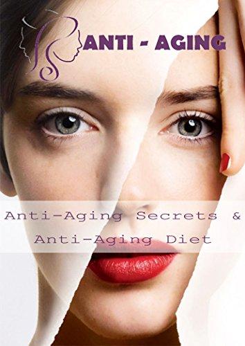 517g 0oBMqL - Anti-Aging: Anti-Aging Secrets & Anti-Aging Diet