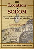 The Location of Sodom: Key Facts for Navigating the Maze of Arguments for the Location of the Cities of the Plain