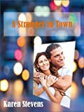 A Stranger In Town (To Love Wisely Book 1)