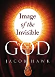 Image of the Invisible God, Jacob Hawk, 1627466789