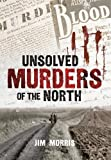 Unsolved Murders of the North