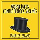 Arsène Lupin contre Herlock Sholmès   Livre audio Auteur(s) : Maurice Leblanc Narrateur(s) : Cyril Godefroy