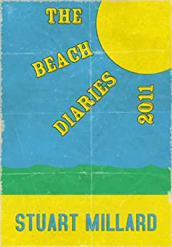 The Beach Diaries 2011 by [Millard, Stuart]