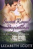 Sweet Royal Beginnings (A Royal Vow Novel Book 1)