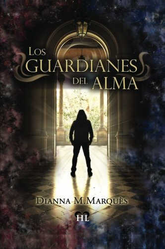 Los guardianes del Alma (Spanish Edition): Dianna M.Marques: 9781544784892: Amazon.com: Books