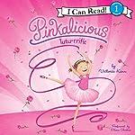Pinkalicious: Tutu-rrific : I Can Read Level 1, Book 1   Victoria Kann