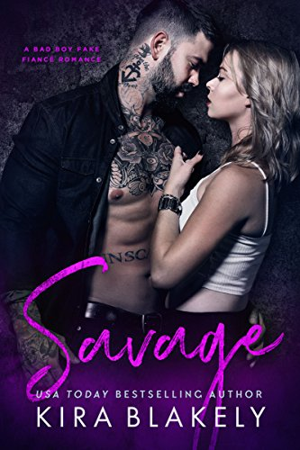 Savage: A Bad Boy Fake Fiancé Romance cover