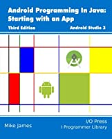 Android Programming In Java: Starting with an App, 3rd Edition Front Cover