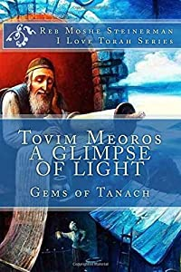 Tovim Meoros A Glimpse of Light: Gems of Tanach (I Love Torah Classics)
