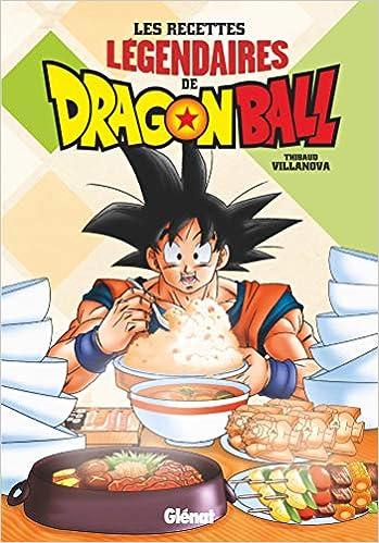 Book's Cover of Les recettes légendaires de Dragon Ball (Français) Relié – 2 octobre 2019