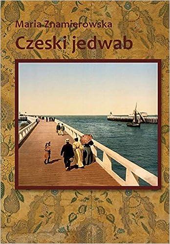 Czeski Jedwab Znamierowska Maria 9788380117600 Amazoncom