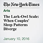 The Lark-Owl Scale: When Couples' Sleep Patterns Diverge | Bruce Feiler