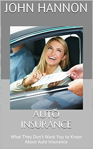 Auto Insurance: What They Don't Want You to Know About Auto Insurance