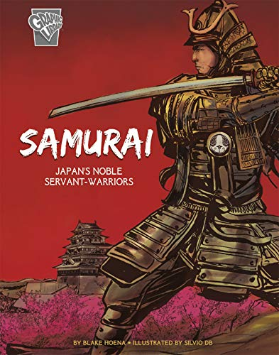 - Samurai: Japan's Noble Servant-Warriors (Graphic History: Warriors)