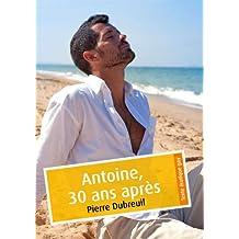 Antoine, 30 ans après (érotique gay) (French Edition)