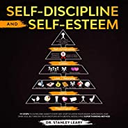 Self-Discipline and Self-Esteem: 7+1 Steps To Overcome Anxiety Every Day: Stop To Listen Your Anger, Narcissis