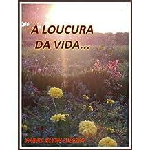 A LOUCURA DA VIDA... (Portuguese Edition)
