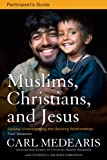 Muslims, Christians and Jesus Participant's Guide, Carl Medearis, 0310890861