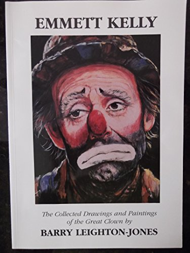 (Emmett Kelly (The Collected Drawings and Paintings of the Great)