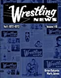 The Wrestling News: Vol 1. 1972-1973