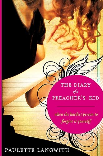 Download The Diary Of A Preacher'S Kid: When the Hardest Person to Forgive is Yourself PDF