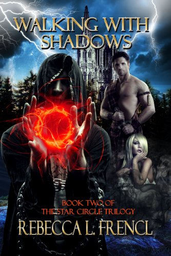 Walking With Shadows (The Star Circle Trilogy Book 2) by [Frencl, Rebecca L.]