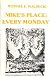 Mike's Place, Every Monday and Raw Sienna, Michael E. Waldecki and Ronald E. Kittell, 0933087055