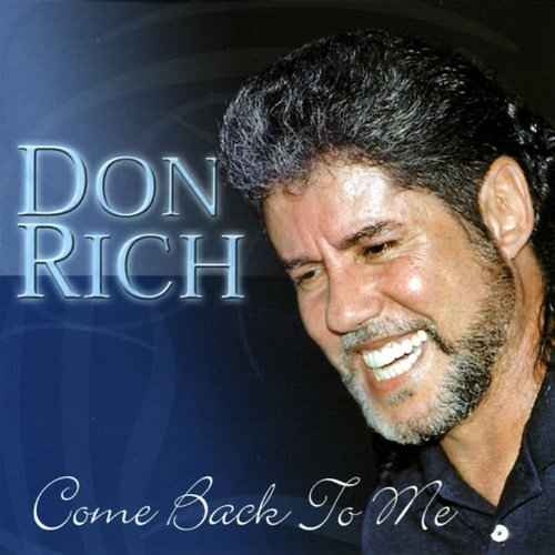 don rich from the album come back to me october 28 2002 be the first