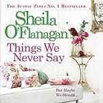Things We Never Say | Sheila O'Flanagan