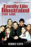 Family Life Illustrated Study Guide, Ronnie Floyd, 0892215992