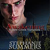 Awakening: The Willow Creek Vampires Series, Book 3 | Stephanie Summers