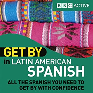 Get By in Latin American Spanish Audiobook