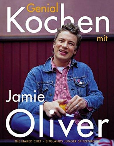 Kochshow jamie oliver  Genial kochen mit Jamie Oliver: The Nacked Chef - Englands junger ...