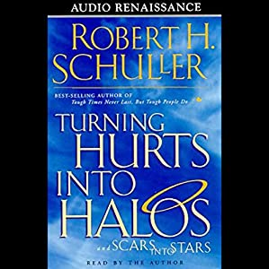 Turning Hurts into Halos and Scars into Stars Audiobook