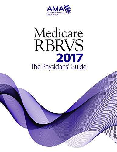 Medicare RBRVS 2017: The Physicians' Guide (MEDICARE RBRVS (AMA))